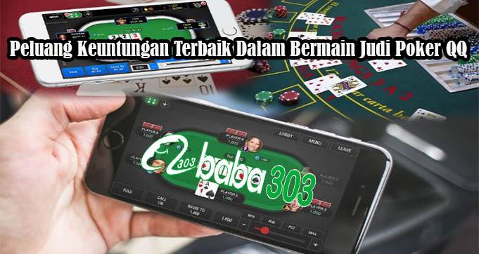 Peluang Keuntungan Terbaik Dalam Bermain Judi Poker QQ