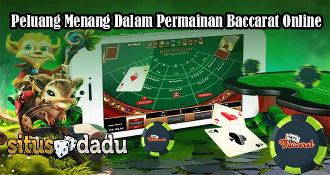 Peluang Menang Dalam Permainan Baccarat Online