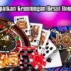 Peluang Menang Keuntungan Besar Roulette Online