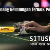 Strategi Menang Keuntungan Terbaik Poker Online