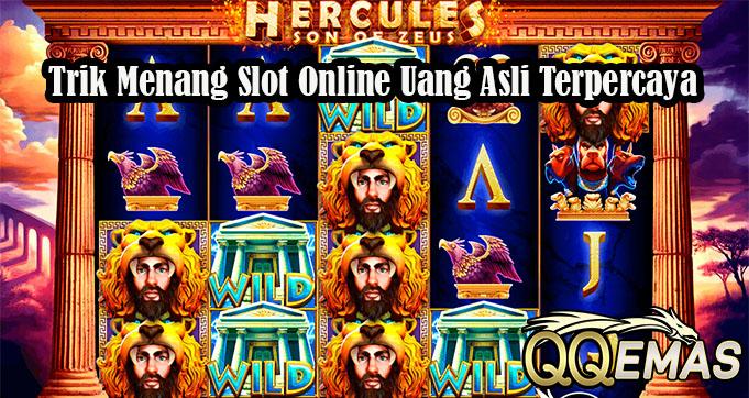 Trik Menang Slot Online Uang Asli Terpercaya